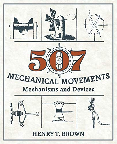 507 Mechanical Movements: Mechanisms and Devices von ECHO POINT BOOKS & MEDIA