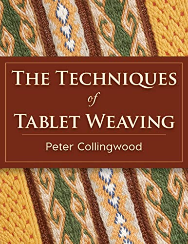 The Techniques of Tablet Weaving von Echo Point Books & Media