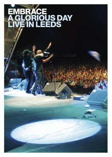 Embrace - A Glorious Day: Live in Leeds (+ Audio-CD) [2 DVDs] von Edel Germany GmbH
