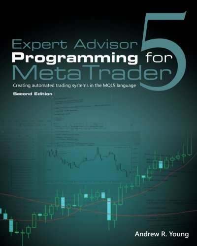 Expert Advisor Programming for MetaTrader 5: Creating automated trading systems in the MQL5 language von Edgehill Publishing
