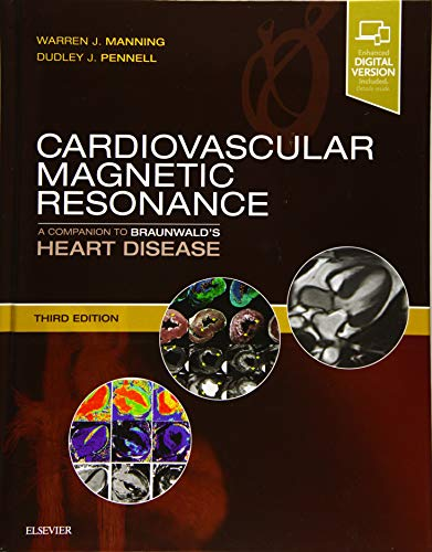 Cardiovascular Magnetic Resonance: A Companion to Braunwald's Heart Disease von Elsevier