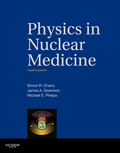 Physics in Nuclear Medicine von Elsevier LTD, Oxford