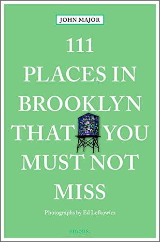 111 Places in Brooklyn That You Must Not Miss: Travel Guide von Emons Verlag