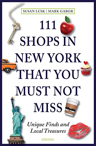 111 Shops in New York that you must not miss: The sophisticated shopper's guide von Emons Verlag