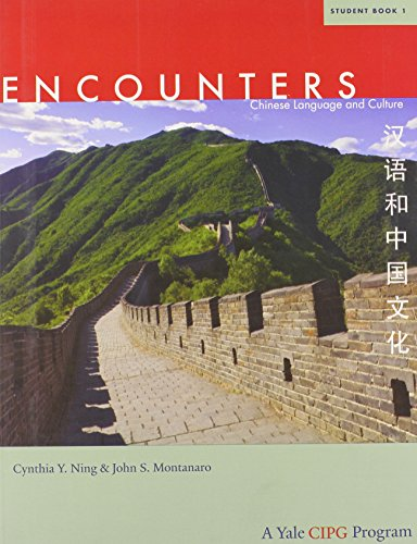 Encounters 1 - Student Book 1 (Encounters: Chinese Language and Culture) von Yale University Press