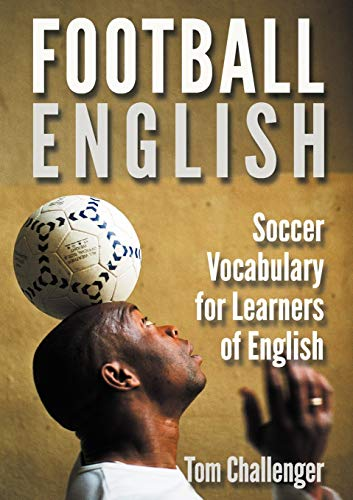 Football English:  Soccer Vocabulary for Learners of English von Eniko Books