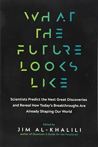 What the Future Looks Like: Scientists Predict the Next Great Discoveries--And Reveal How Today's Breakthroughs Are Already Shaping Our World von EXPERIMENT