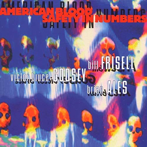 American Blood Safety in Numbers von FRISELL,BILL/GODSEY,VICTOR BRUCE/ALES,BRIAN