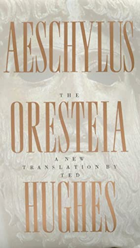 Oresteia of Aeschylus: A New Translation by Ted Hughes von FSG Adult