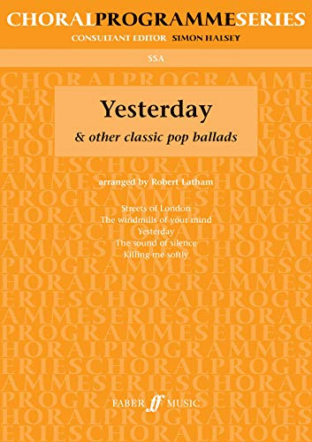 Yesterday & Other Classic Pop Ballads: SSA Accompanied (Choral Programme Series) von Faber Music