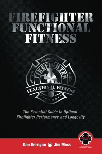 Firefighter Functional Fitness: The Essential Guide to Optimal Firefighter Performance and Longevity von Firefighter Toolbox LLC