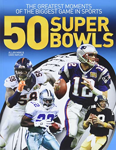 50 Super Bowls: The Greatest Moments of the Biggest Game in Sports von Firefly Books Ltd