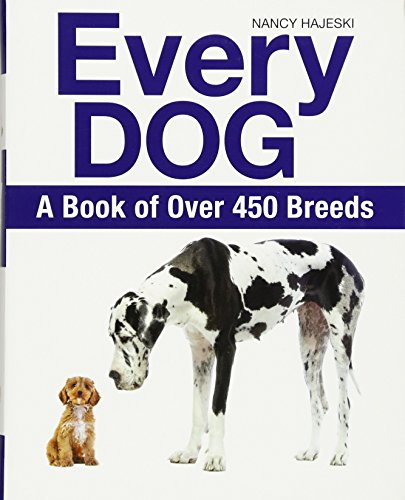 Every Dog: A Book of 450 Breeds: A Book of Over 450 Breeds von Firefly Books Ltd