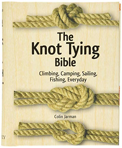 The Knot Tying Bible: Climbing, Camping, Sailing, Fishing, Everyday von Firefly Books Ltd