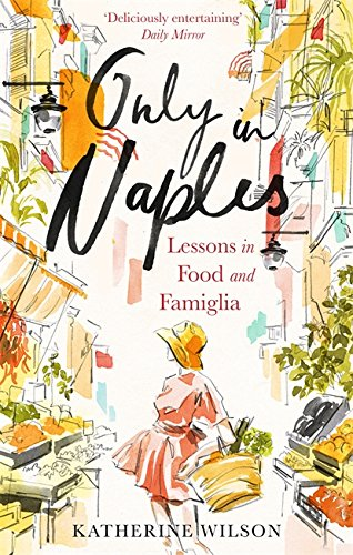 Only in Naples: Lessons in Food and Famiglia von Little, Brown Book Group