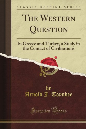 The Western Question: In Greece and Turkey, a Study in the Contact of Civilisations (Classic Reprint) von Forgotten Books