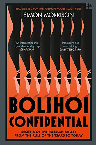 Bolshoi Confidential: Secrets of the Russian Ballet from the Rule of the Tsars to Today von Harper Collins Publ. UK