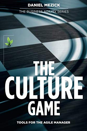 The Culture Game: Tools for the Agile Manager: Tools for the Agile Manager von FreeStanding Press