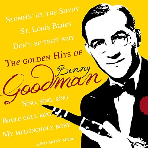 The Golden Hits of Benny Goodman von GOODMAN,BENNY