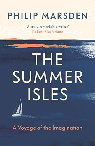 The Summer Isles: A Voyage of the Imagination von Granta Books