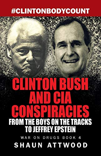 Clinton Bush and CIA Conspiracies: From The Boys on the Tracks to Jeffrey Epstein (War on Drugs, Band 4) von Gadfly Press