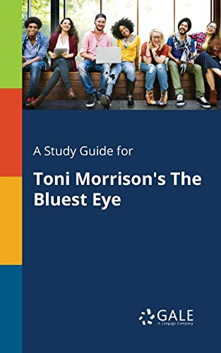 A Study Guide for Toni Morrison's The Bluest Eye von Gale, Study Guides