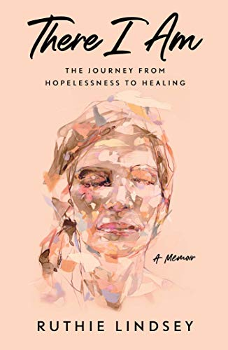 There I Am: The Journey from Hopelessness to Healing―A Memoir von Gallery Books