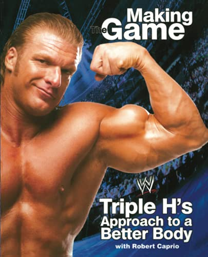 Triple H Making the Game: Triple H's Approach to a Better Body (WWE) von Gallery Books
