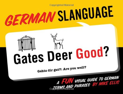 German Slanguage: A Fun Visual Guide to German Terms and Phrases von Gibbs Smith Publishers