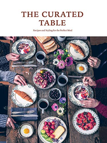 The Curated Table: Recipes and Styling for the Perfect Meal von Gingko Press; Sandu Publishing