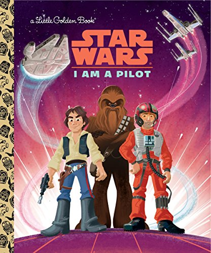 I Am a Pilot (Star Wars) (Little Golden Book) von Golden Books