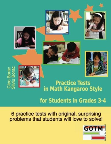 Practice Tests in Math Kangaroo Style for Students in Grades 3-4 (Math Challenges for Gifted Students) von Goods of the Mind, LLC