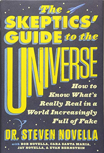 The Skeptics' Guide to the Universe: How to Know What's Really Real in a World Increasingly Full of Fake von Grand Central Publishing