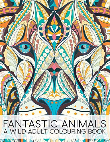 Fantastic Animals: A Wild Adult Colouring Book von Gray & Gold Publishing