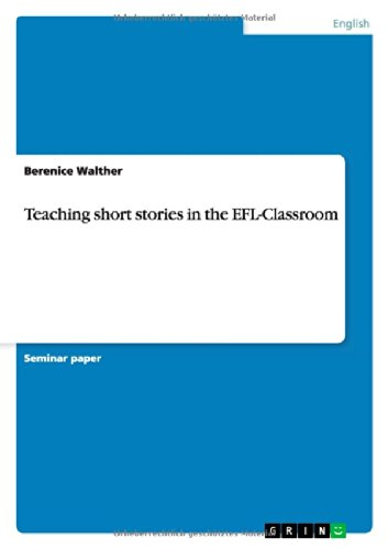 Teaching short stories in the EFL-Classroom von Grin Verlag