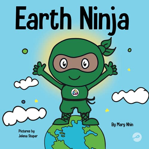 Earth Ninja: A Children's Book About Recycling, Reducing, and Reusing (Ninja Life Hacks, Band 6) von Grow Grit Press