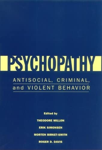 Psychopathy: Antisocial, Criminal, and Violent Behavior: Antisocial, Criminal, and Violent Behaviour von Guilford Publications