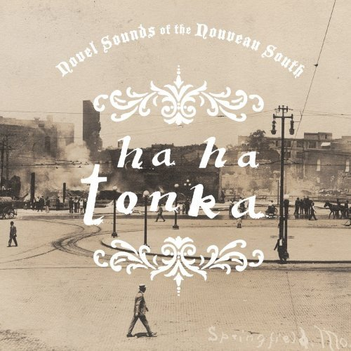 Novel Sounds of the Nouveau South [Vinyl LP] von HA HA TONKA