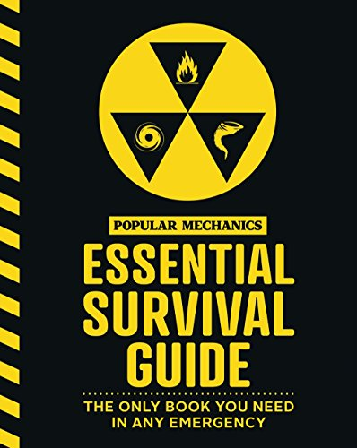 The Popular Mechanics Essential Survival Guide: The Only Book You Need in Any Emergency von HEARST BOOKS