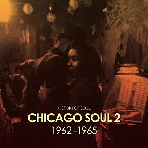 Chicago Soul Volume Two (1962-1965) von HISTORY OF SOUL