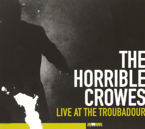 Live at the Troubadour von HORRIBLE CROWES,THE
