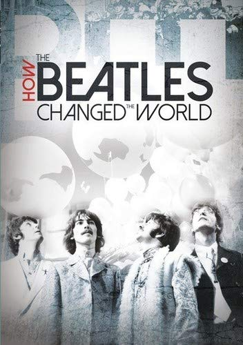 HOW THE BEATLES CHANGED THE WORLD - HOW THE BEATLES CHANGED THE WORLD (1 DVD) von HOW THE BEATLES CHANGED THE WORLD