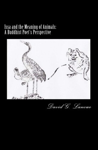 Issa and the Meaning of Animals: A Buddhist Poet's Perspective von HaikuGuy.com