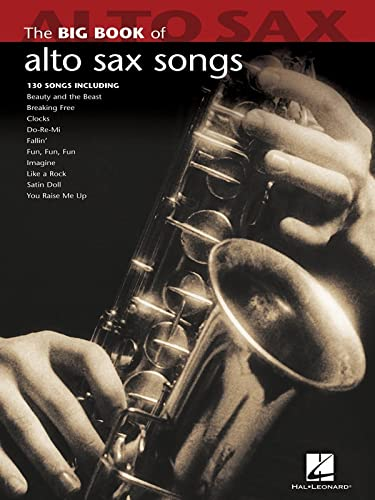 Big Book of Alto Sax Songs von Hal Leonard