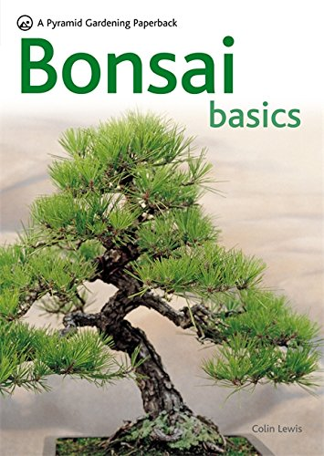 Bonsai Basics - A Comprehensive Guide to Care and Cultivation: A Pyramid Paperback (Pyramids) von Octopus Publishing Group