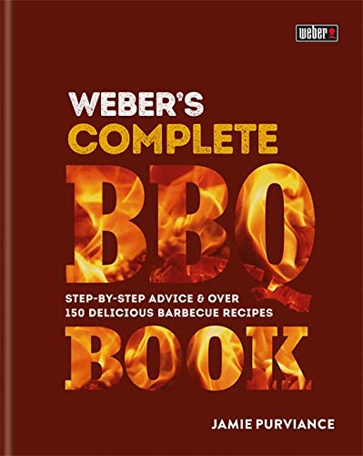 Weber's Complete BBQ Book: Step-by-step advice and over 150 delicious barbecue recipes von Hamlyn