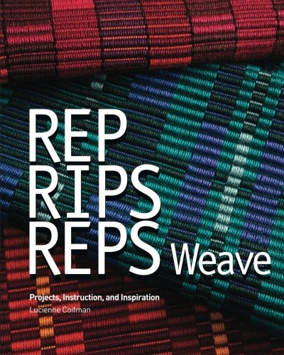 Rep, Rips, Reps Weave: Projects, Instruction, and Inspiration von Handwoven Originals