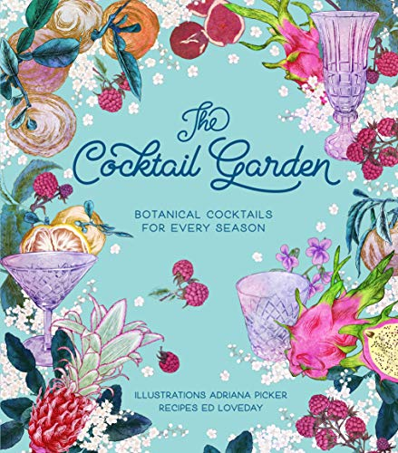The Cocktail Garden: Botanical cocktails for every season von Hardie Grant Books