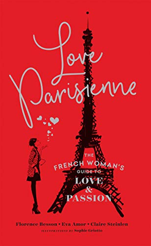 Love Parisienne: The French Woman's Guide to Love and Passion von HarperCollins Publishers
