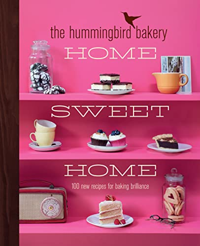 The Hummingbird Bakery Home Sweet Home:: 100 new recipes for baking brilliance von HarperCollins Publishers